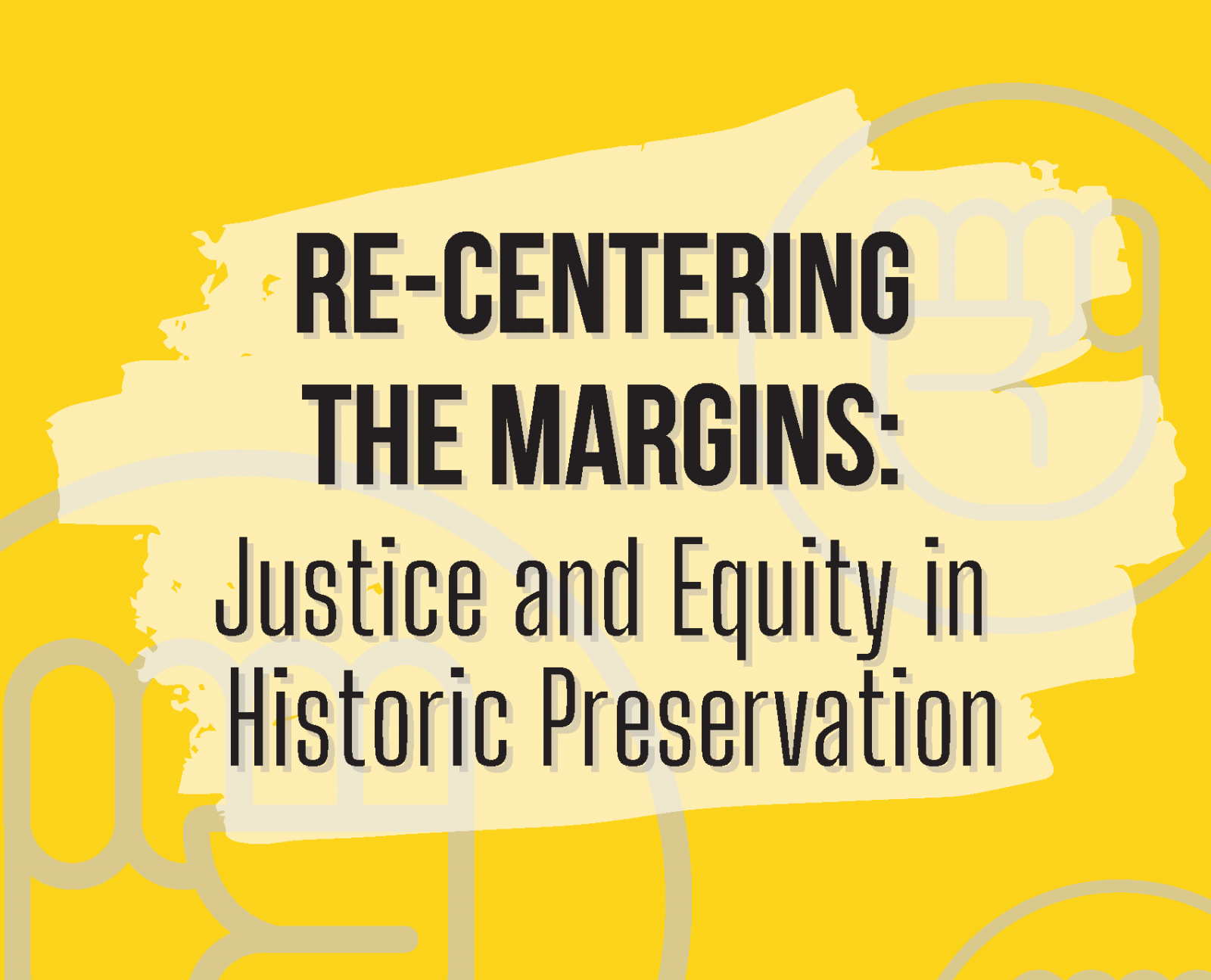 Re-Centering the Margins: Justice and Equity in Historic Preservation